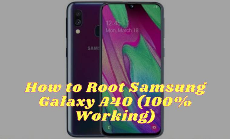 How to Root Samsung Galaxy A40 (100% Working)