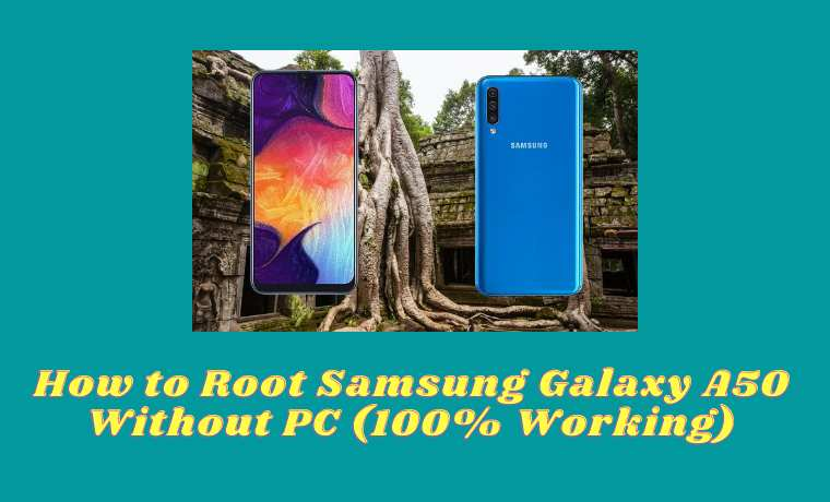 How to Root Samsung Galaxy A50 Without PC (100% Working)