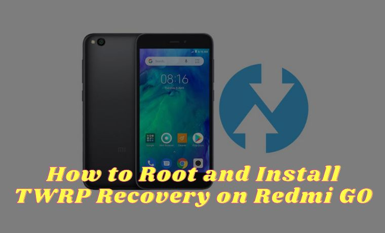 How to Root and Install TWRP Recovery on Redmi GO