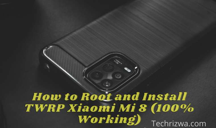 How to Root and Install TWRP Xiaomi Mi 8 (100% Working)