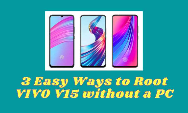 3 Easy Ways to Root VIVO V15 without a PC