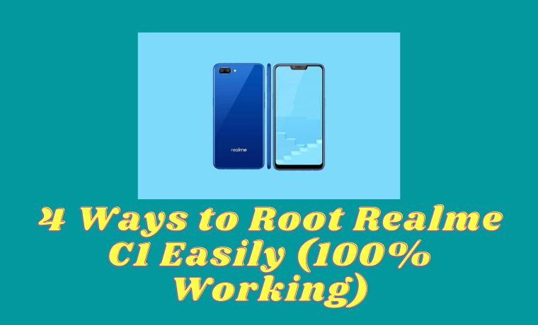 4 Ways to Root Realme C1 Easily (100% Working)