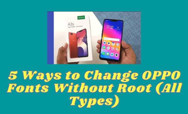 5 Ways to Change OPPO Fonts Without Root (All Types)