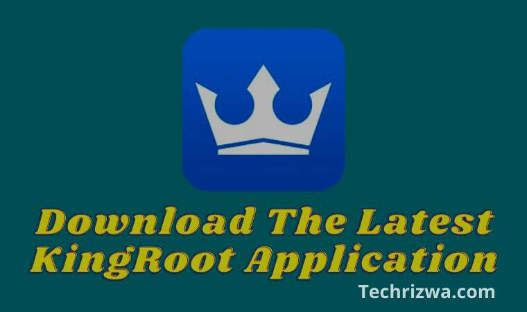 Download The Latest KingRoot Application