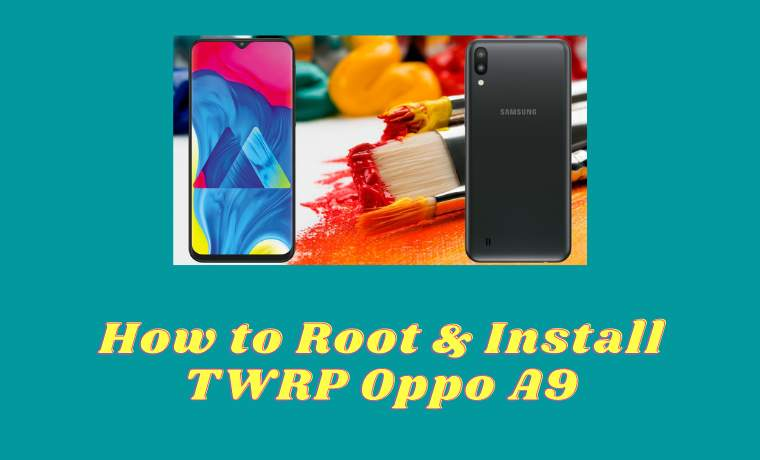 How to Root & Install TWRP Oppo A9
