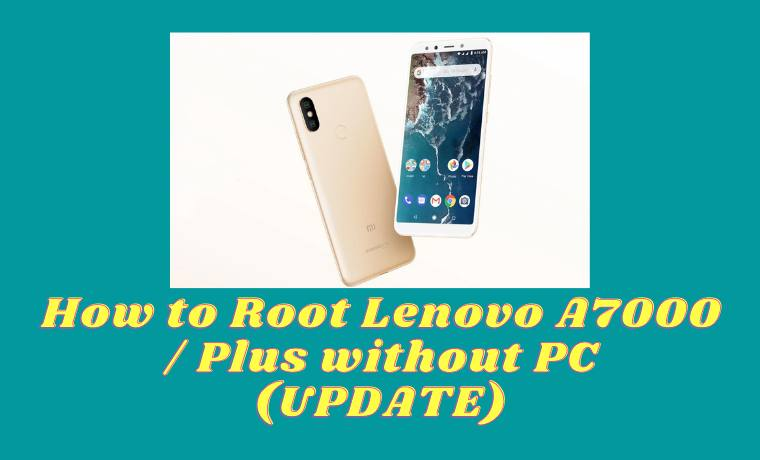 How to Root Lenovo A7000 Plus without PC (UPDATE)