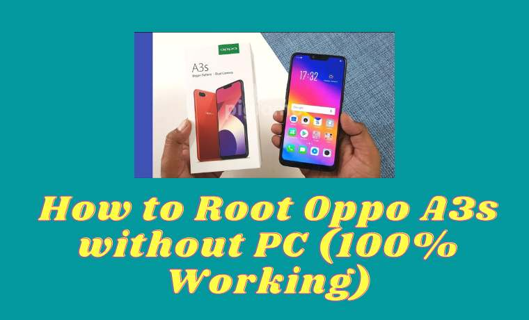 How to Root Oppo A3s without PC (100% Working)
