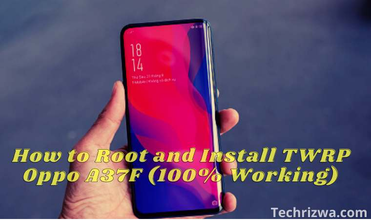 How to Root and Install TWRP Oppo A37F (100% Working)