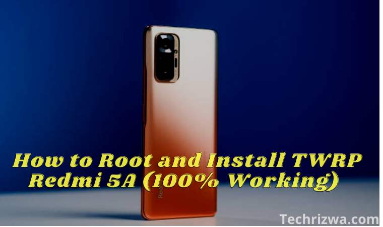 How to Root and Install TWRP Redmi 5A (100% Working)
