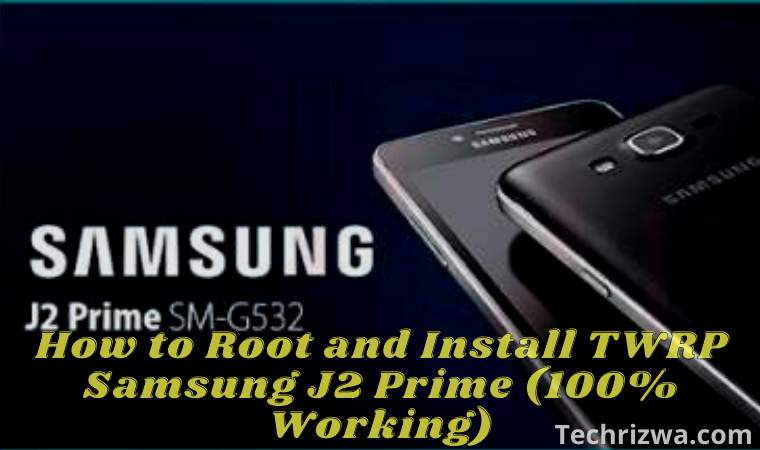 How to Root and Install TWRP Samsung J2 Prime (100% Working)