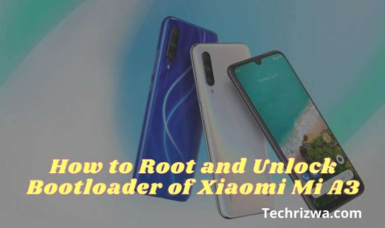 How to Root and Unlock Bootloader of Xiaomi Mi A3