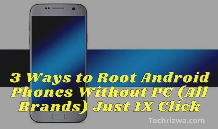 3 Ways to Root Android Phones Without PC (All Brands) Just 1X Click