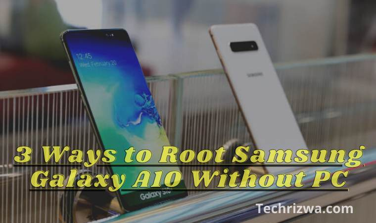 3 Ways to Root Samsung Galaxy A10 Without PC