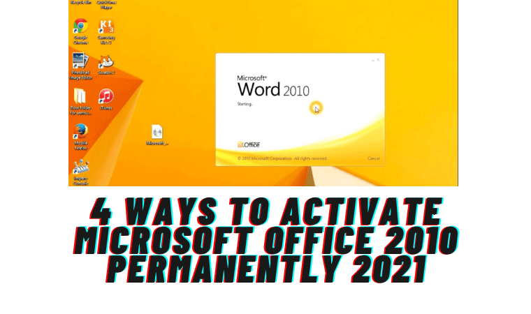 4 Ways to Activate Microsoft Office 2010 Permanently 2021