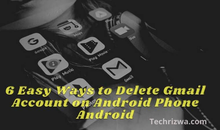 6 Easy Ways to Delete Gmail Account on Android Phone Android
