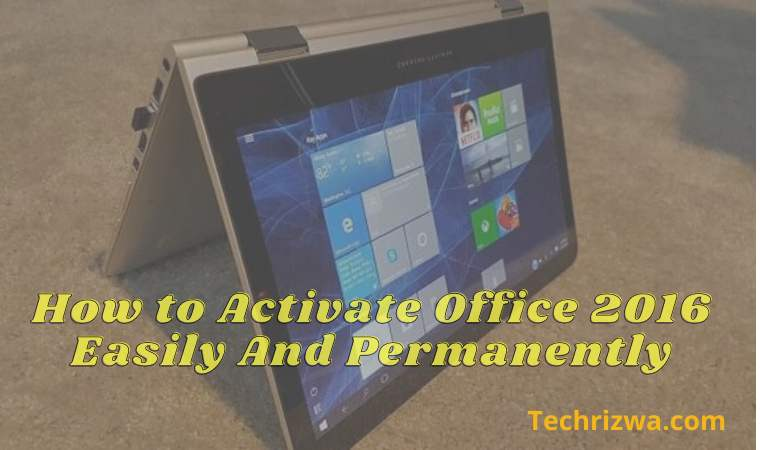 How to Activate Office 2016 Easily And Permanently