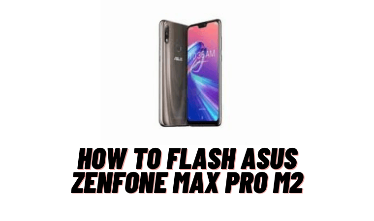 How to Flash Asus ZenFone Max Pro M2