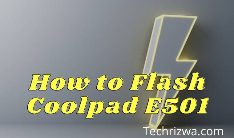 How to Flash Coolpad E501