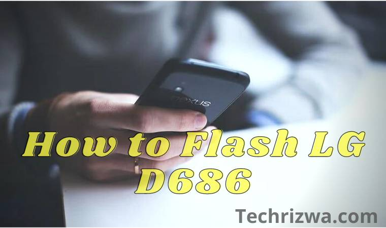 How to Flash LG D686