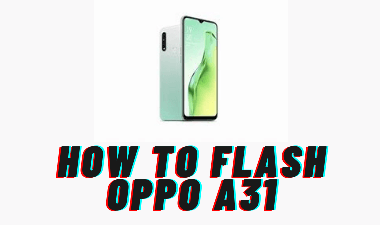 How to Flash Oppo A31