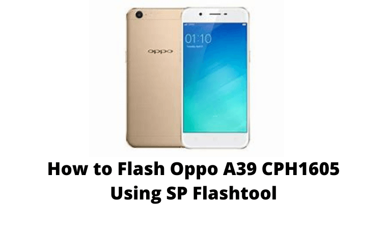 How to Flash Oppo A39 CPH1605 Using SP Flashtool