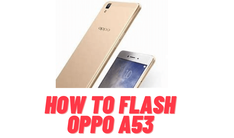 How to Flash Oppo A53