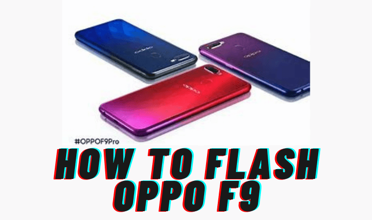 How to Flash Oppo F9