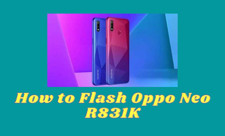 How to Flash Oppo Neo R831K