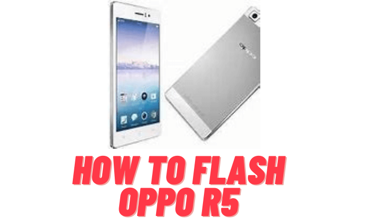 How to Flash Oppo R5