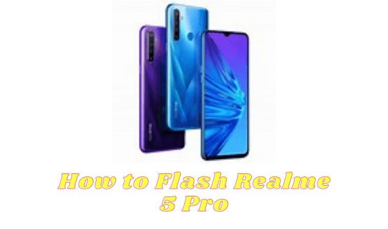 How to Flash Realme 5 Pro