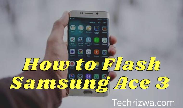 How to Flash Samsung Ace 3