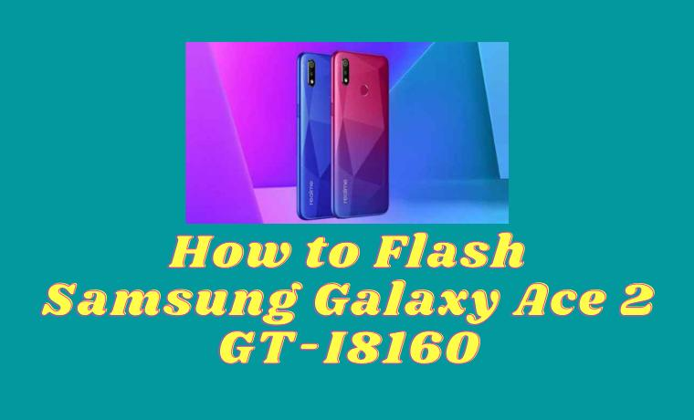 How to Flash Samsung Galaxy Ace 2 GT-I8160