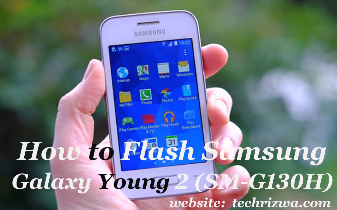 How to Flash Samsung Galaxy Young 2 (SM-G130H)