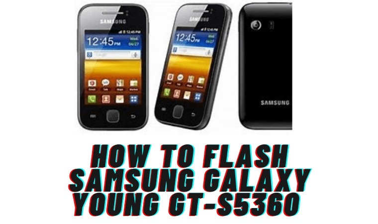 How to Flash Samsung Galaxy Young GT-S5360 2021