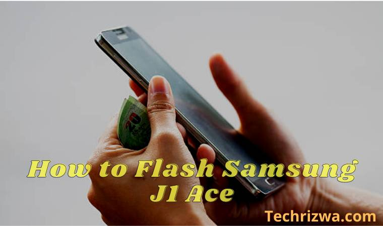 How to Flash Samsung J1 Ace