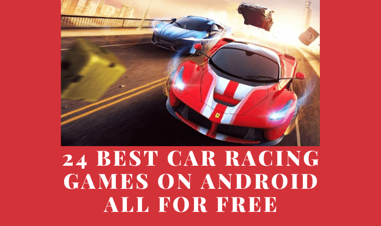 24 Best Car Racing Games on Android All for Free
