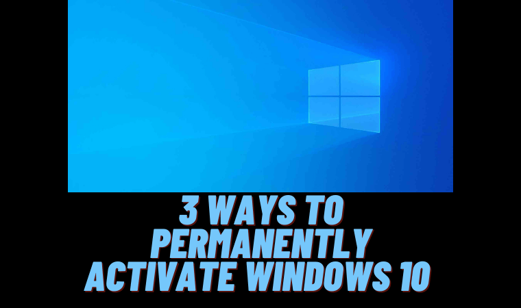 3 Ways to Permanently Activate Windows 10
