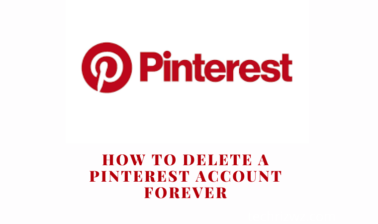 How to Delete a Pinterest Account Forever