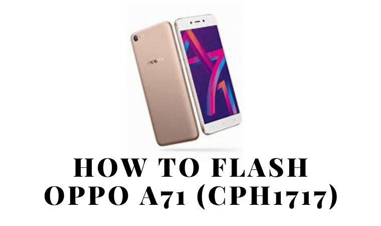 How to Flash Oppo A71 (CPH1717)