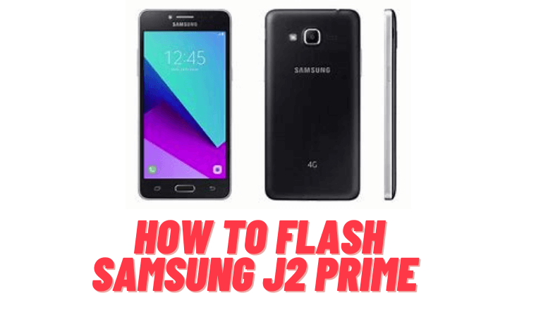 How to Flash Samsung J2 Prime