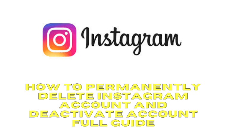 How to Permanently Delete Instagram Account and Deactivate Full Guide