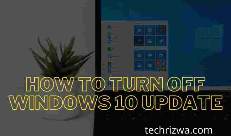 How to Turn Off Windows 10 Update Best