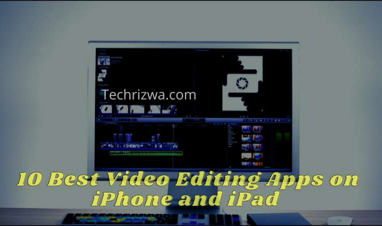 10 Best Video Editing Apps on iPhone and iPad