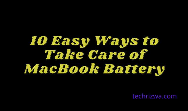 10 Easy Ways to Take Care of MacBook Battery