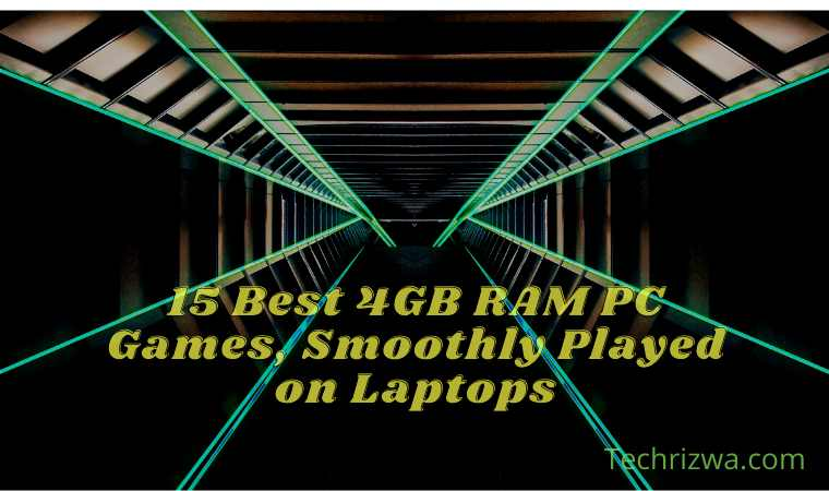 15 Best 4GB RAM PC Games, Smoothly Played on Laptops