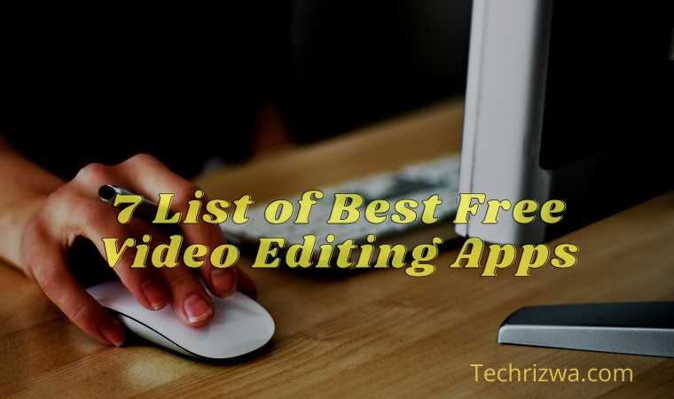7 List of Best Free Video Editing Apps