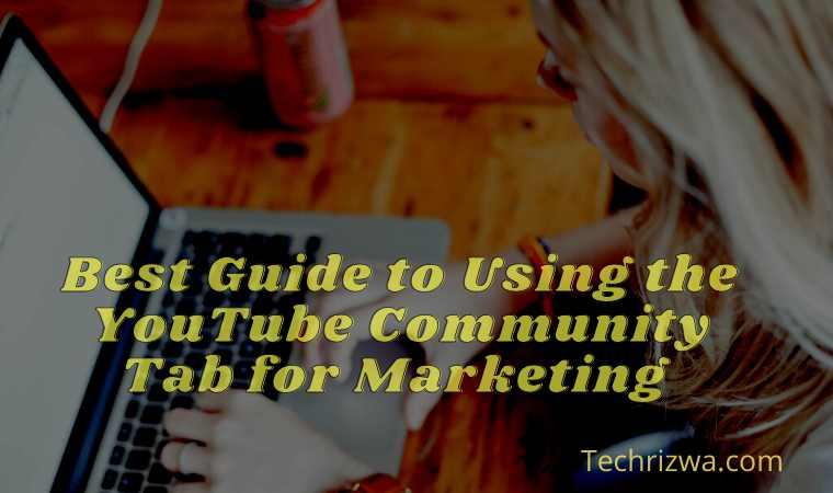 Best Guide to Using the YouTube Community Tab for Marketing