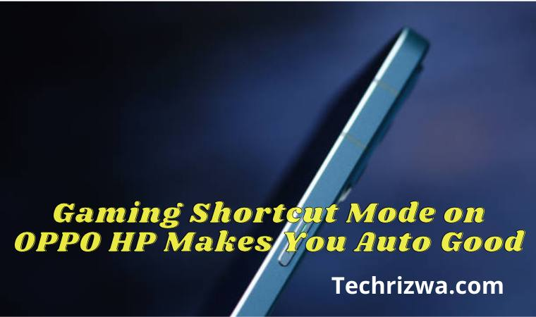 Gaming Shortcut Mode on OPPO HP Makes You Auto Good