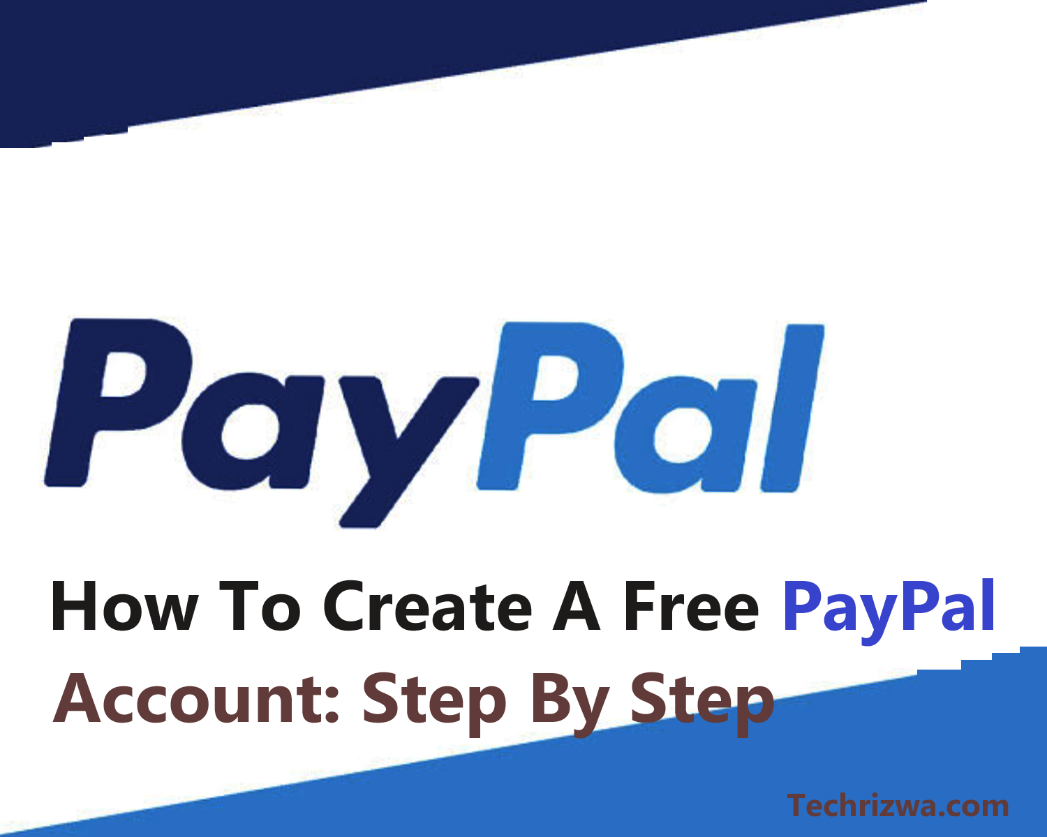 How To Create A Free PayPal Account: Step By Step