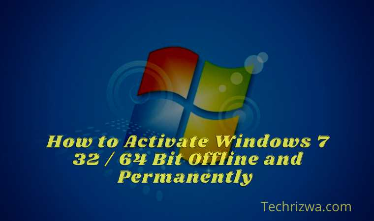 How to Activate Windows 7 32 64 Bit Offline and Permanently